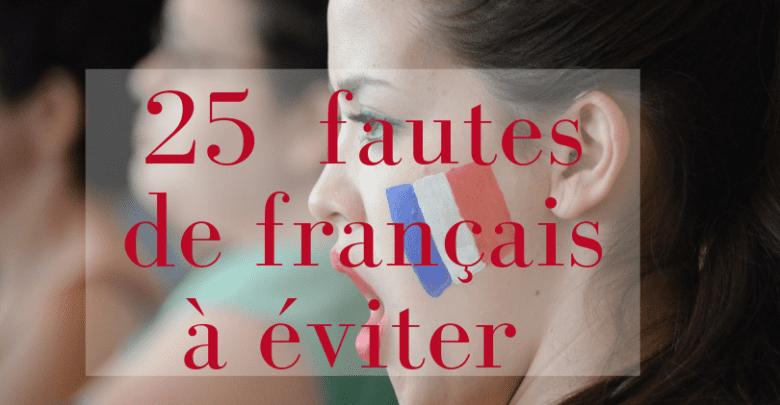 25 fautes de français à éviter