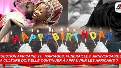 Photo de Question Africaine 29 : Mariages, funerailles, anniversaires, la culture doit-elle continuer à appauvrir les Africains ?